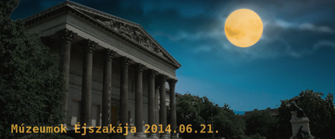 Múzeumok Éjszakája 2014.06.21.