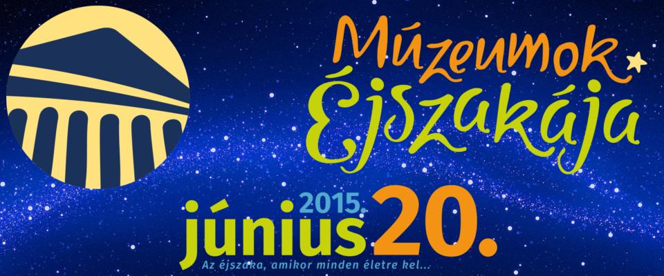 Múzeumok Éjszakája 2015.06.20.